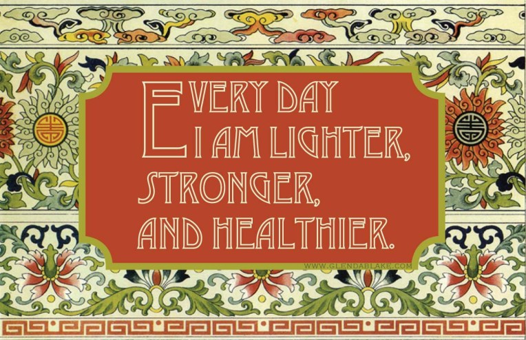 Every day I am lighter, stronger, and healthier