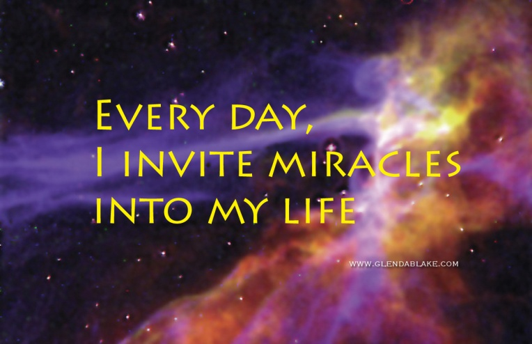 Every Day, I invite miracles into my life